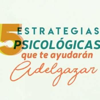 5 estrategias psicológicas que te ayudarán a adelgazar