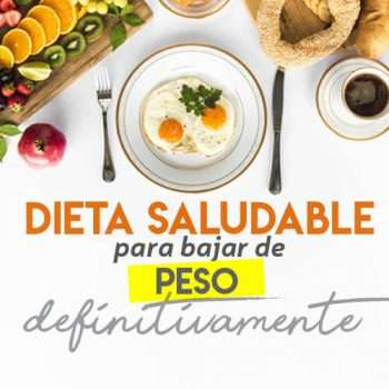 Dieta saludable para bajar de peso definitivamente.