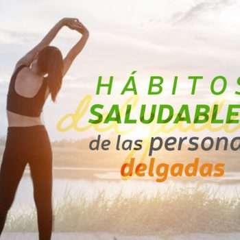 Los 7 hábitos saludables de las personas delgadas
