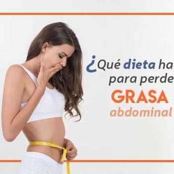 ¿Qué dieta hacer para perder grasa abdominal?