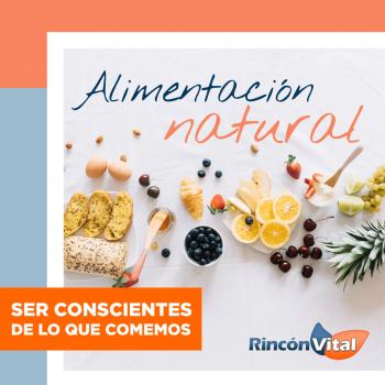 Alimentación natural: ser conscientes de lo que comemos